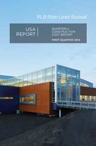 Rider Levett Bucknall's First Quarter 2014 USA Construction Cost Report.